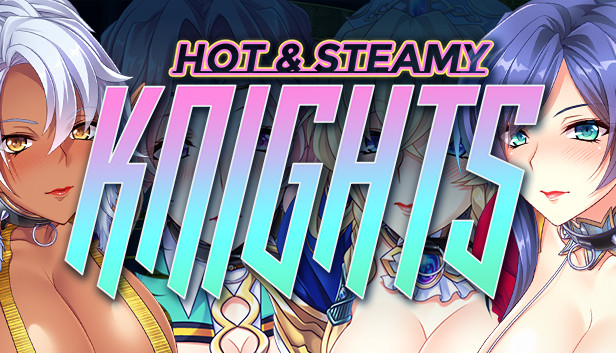 Hot & Steamy Knights