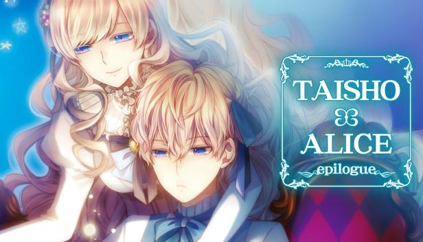 TAISHO x ALICE epilogue