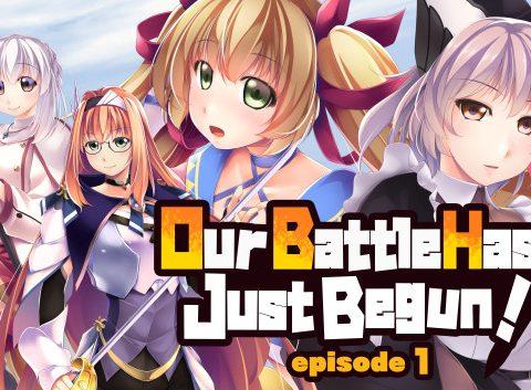 Our Battle Has Just Begun! episode 1